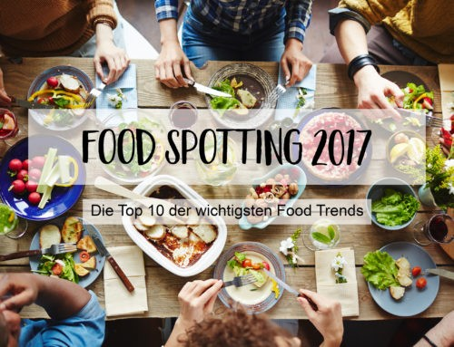 Die Top 10 der spannendsten Food Trends 2017